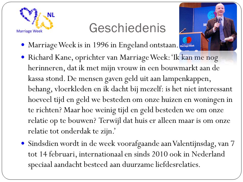 Geschiedenis  Marriage Week is in 1996 in Engeland ontstaan.