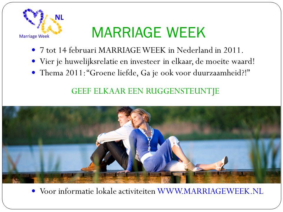 MARRIAGE WEEK  7 tot 14 februari MARRIAGE WEEK in Nederland in 2011.