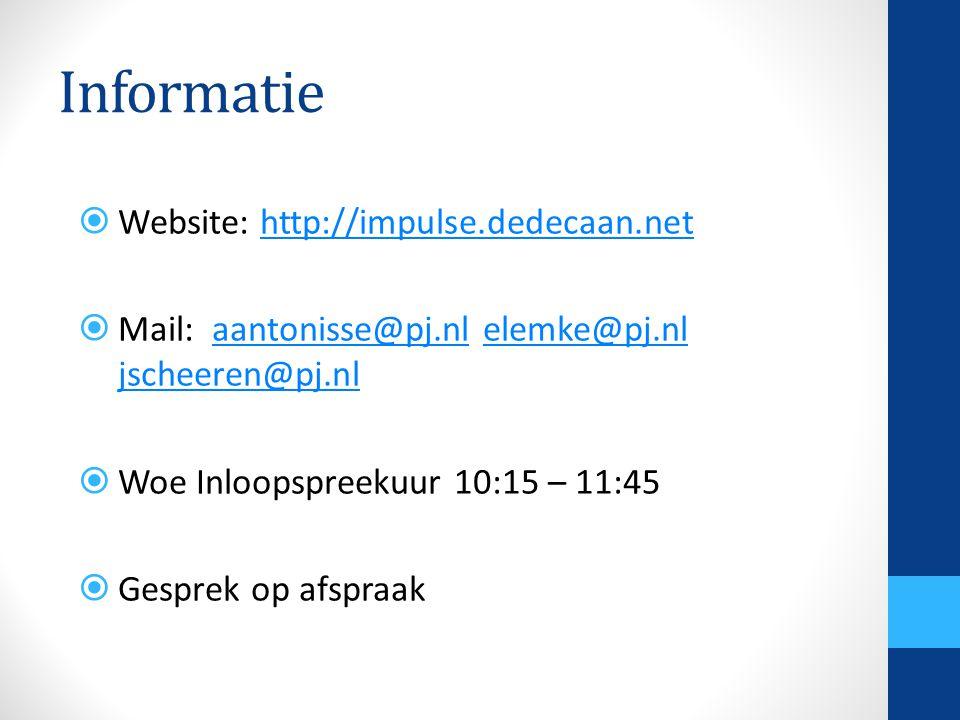 Informatie  Website: http://impulse.dedecaan.nethttp://impulse.dedecaan.net  Mail: aantonisse@pj.nl elemke@pj.nl jscheeren@pj.nlaantonisse@pj.nlelemke@pj.nl jscheeren@pj.nl  Woe Inloopspreekuur 10:15 – 11:45  Gesprek op afspraak