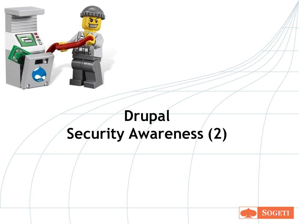 Disclaimer De informatie in deze cursus is bedoeld om veiligere Drupal websites te bouwen, niet om andere Drupal websites te hacken.
