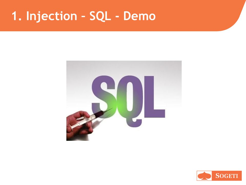 1. Injection – SQL - Demo