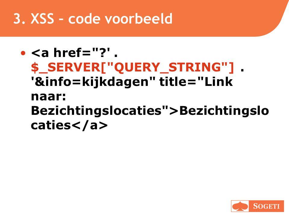 3. XSS – code voorbeeld • Bezichtingslo caties