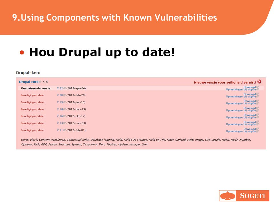 9.Using Components with Known Vulnerabilities •Hou Drupal up to date!