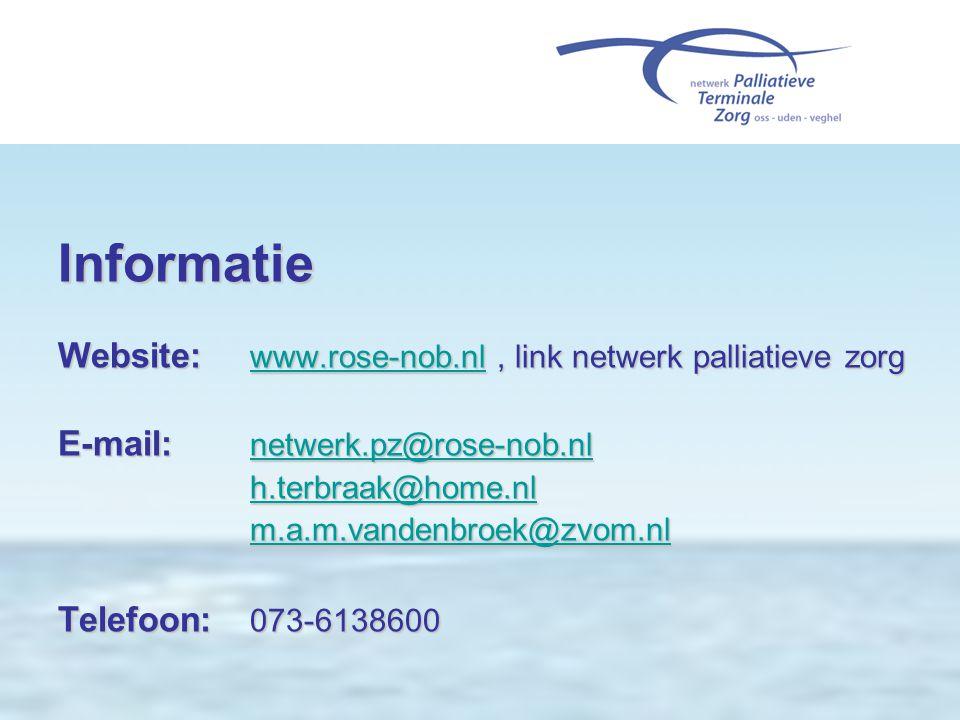 Informatie Website: www.rose-nob.nl, link netwerk palliatieve zorg www.rose-nob.nl E-mail: netwerk.pz@rose-nob.nl netwerk.pz@rose-nob.nl h.terbraak@ho