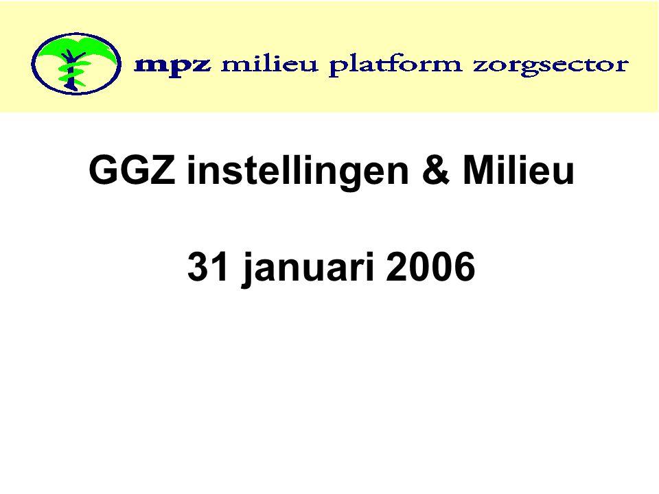 GGZ instellingen & Milieu 31 januari 2006