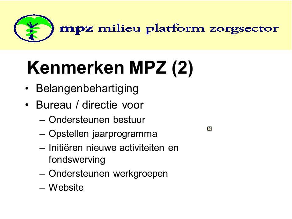 Kenmerken MPZ (2) •Belangenbehartiging •Bureau / directie voor –Ondersteunen bestuur –Opstellen jaarprogramma –Initiëren nieuwe activiteiten en fondsw