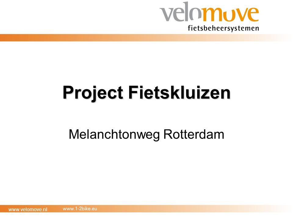 www.velomove.nl Project Fietskluizen Melanchtonweg Rotterdam