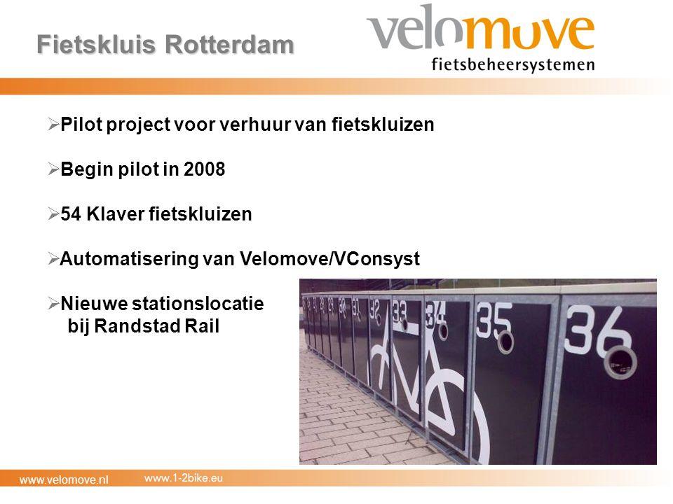 www.velomove.nl Fietskluis Rotterdam  Pilot project voor verhuur van fietskluizen  Begin pilot in 2008  54 Klaver fietskluizen  Automatisering van Velomove/VConsyst  Nieuwe stationslocatie bij Randstad Rail
