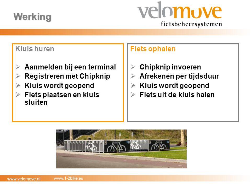 www.velomove.nl Werking Kluis huren  Aanmelden bij een terminal  Registreren met Chipknip  Kluis wordt geopend  Fiets plaatsen en kluis sluiten Fiets ophalen  Chipknip invoeren  Afrekenen per tijdsduur  Kluis wordt geopend  Fiets uit de kluis halen