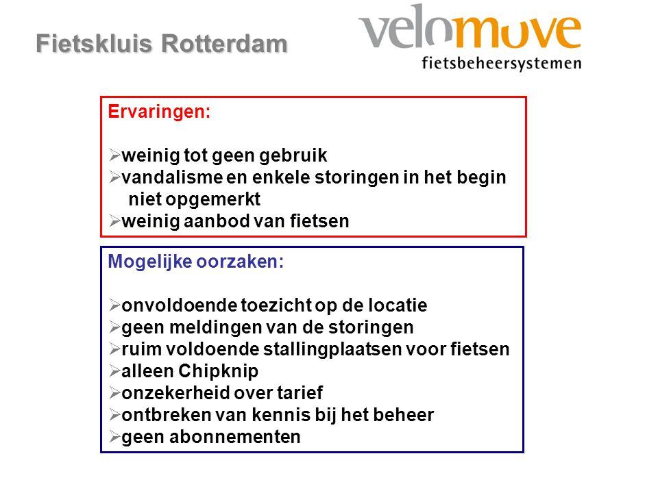 www.velomove.nl Fietskluis Rotterdam Ervaringen:  weinig tot geen gebruik  vandalisme en enkele storingen in het begin niet opgemerkt  weinig aanbo