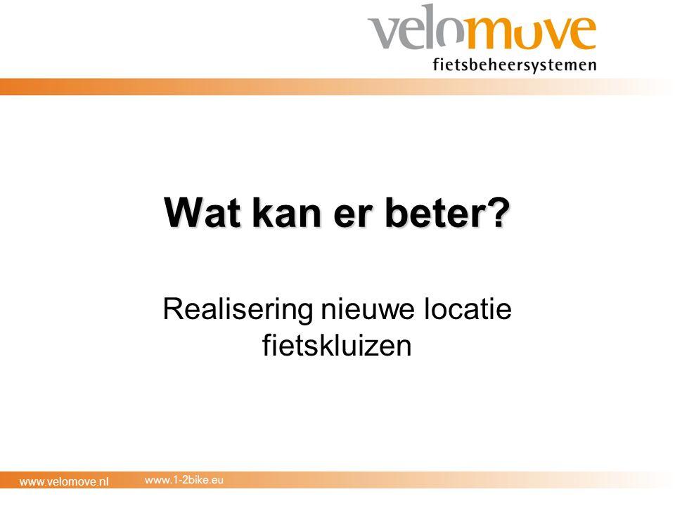 www.velomove.nl Wat kan er beter? Realisering nieuwe locatie fietskluizen