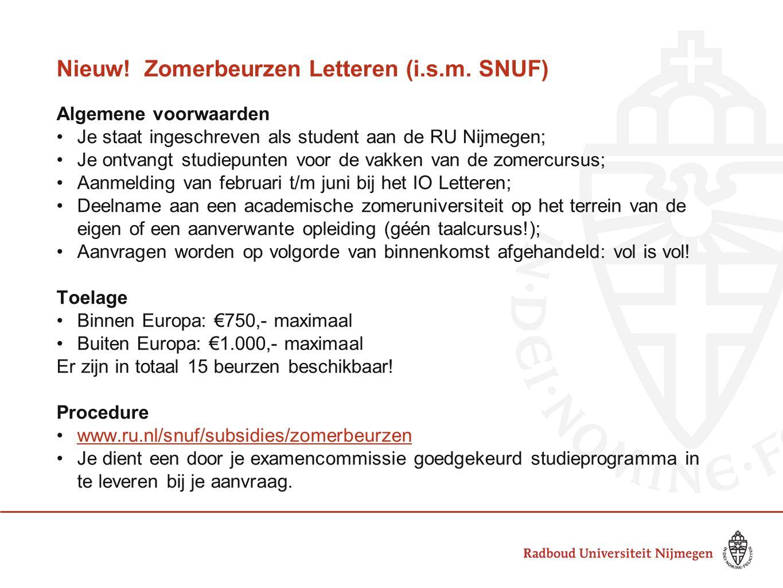 Nieuw! Zomerbeurzen Letteren (i.s.m. SNUF) Algemene voorwaarden •Je staat ingeschreven als student aan de RU Nijmegen; •Je ontvangt studiepunten voor
