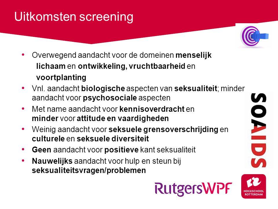 Uitkomsten screening • Overwegend aandacht voor de domeinen menselijk lichaam en ontwikkeling, vruchtbaarheid en voortplanting • Vnl.