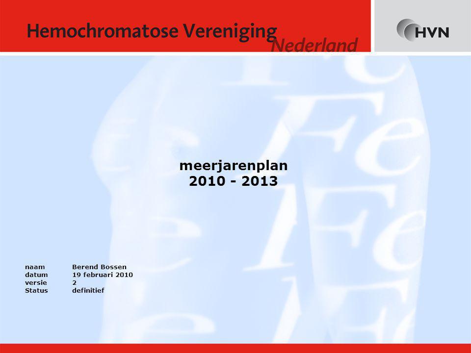 meerjarenplan 2010 - 2013 naam Berend Bossen datum 19 februari 2010 versie2 Statusdefinitief