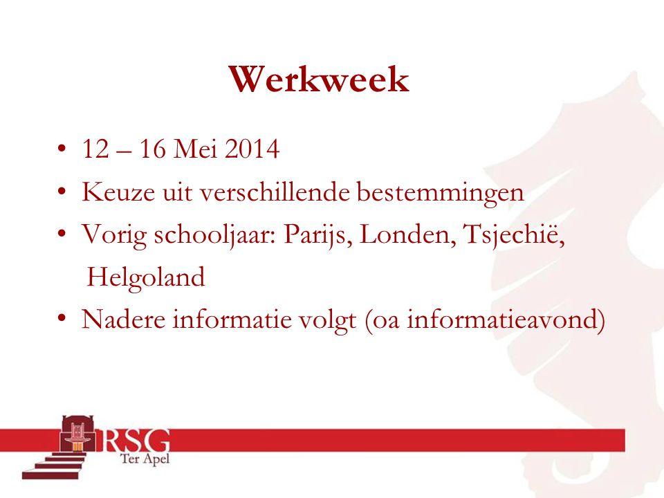 Werkweek •12 – 16 Mei 2014 •Keuze uit verschillende bestemmingen •Vorig schooljaar: Parijs, Londen, Tsjechië, Helgoland • Nadere informatie volgt (oa
