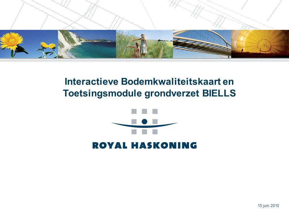 1 Interactieve Bodemkwaliteitskaart en Toetsingsmodule grondverzet BIELLS 15 juni 2010
