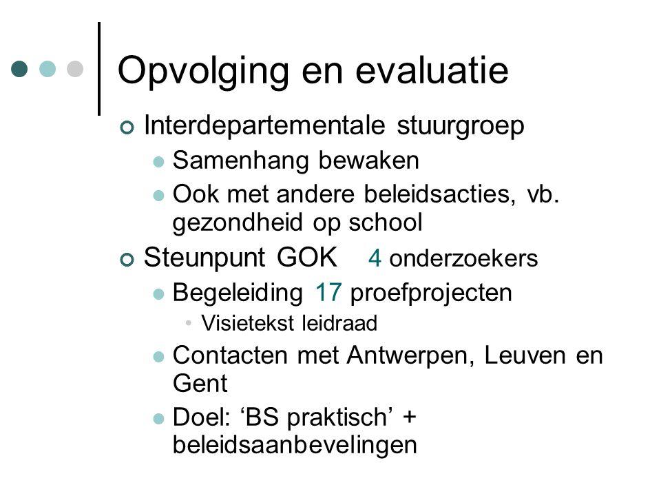 Opvolging en evaluatie Interdepartementale stuurgroep  Samenhang bewaken  Ook met andere beleidsacties, vb.