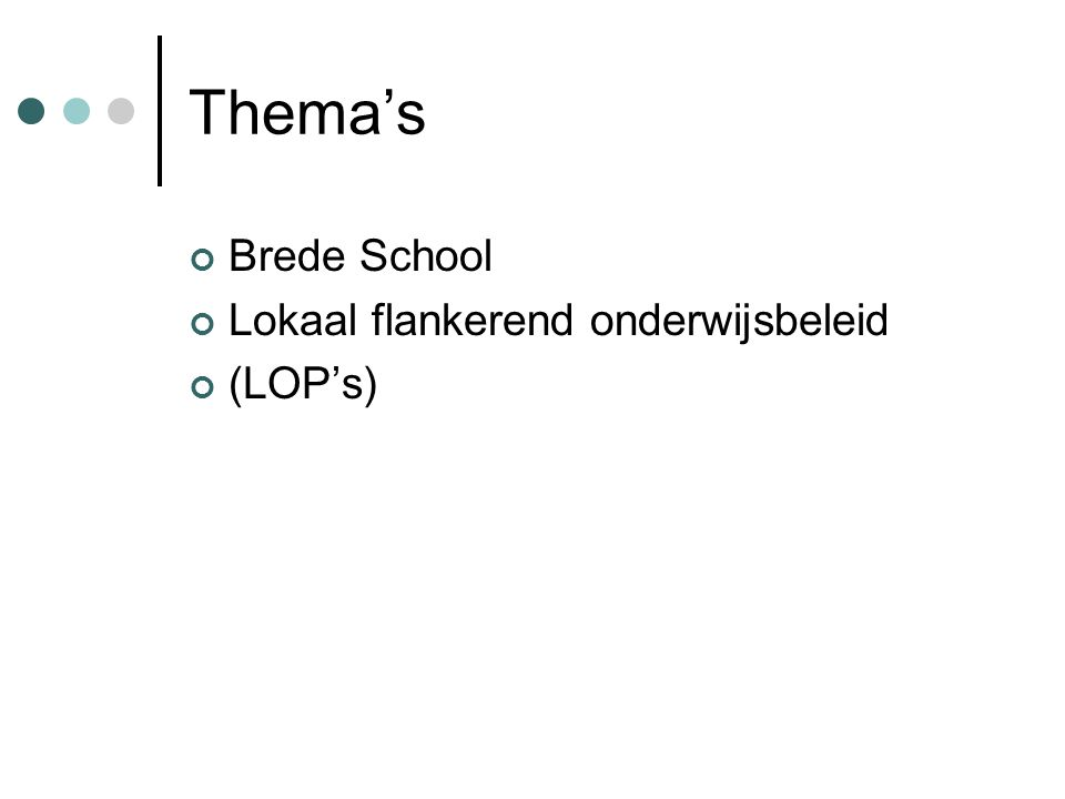 Thema's Brede School Lokaal flankerend onderwijsbeleid (LOP's)