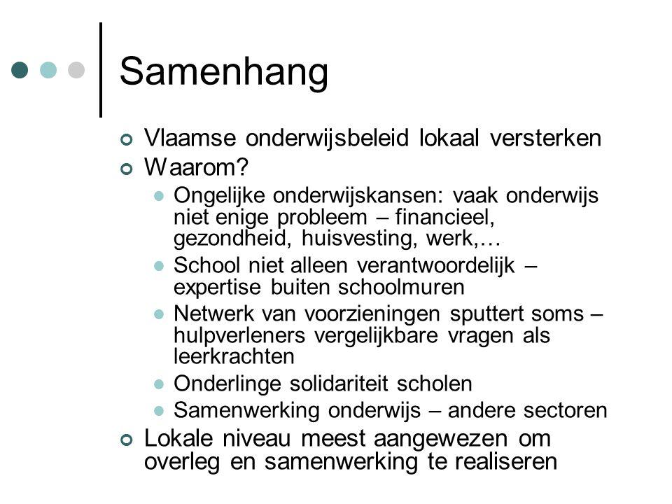 Samenhang Vlaamse onderwijsbeleid lokaal versterken Waarom.