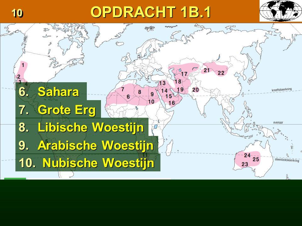 7.Grote Erg 8. Libische Woestijn 9. Arabische Woestijn 10.