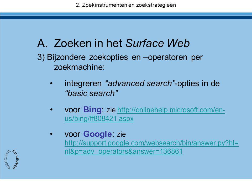 """A.Zoeken in het Surface Web 3) Bijzondere zoekopties en –operatoren per zoekmachine: •integreren """"advanced search""""-opties in de """"basic search"""" •voor B"""