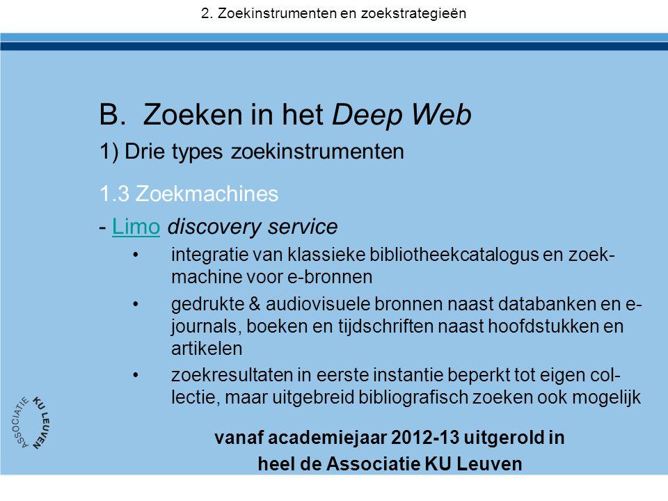 B.Zoeken in het Deep Web 1) Drie types zoekinstrumenten 1.3 Zoekmachines - Limo discovery serviceLimo •integratie van klassieke bibliotheekcatalogus e