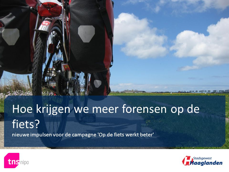 Hoe krijgen we meer forensen op de fiets? nieuwe impulsen voor de campagne 'Op de fiets werkt beter'