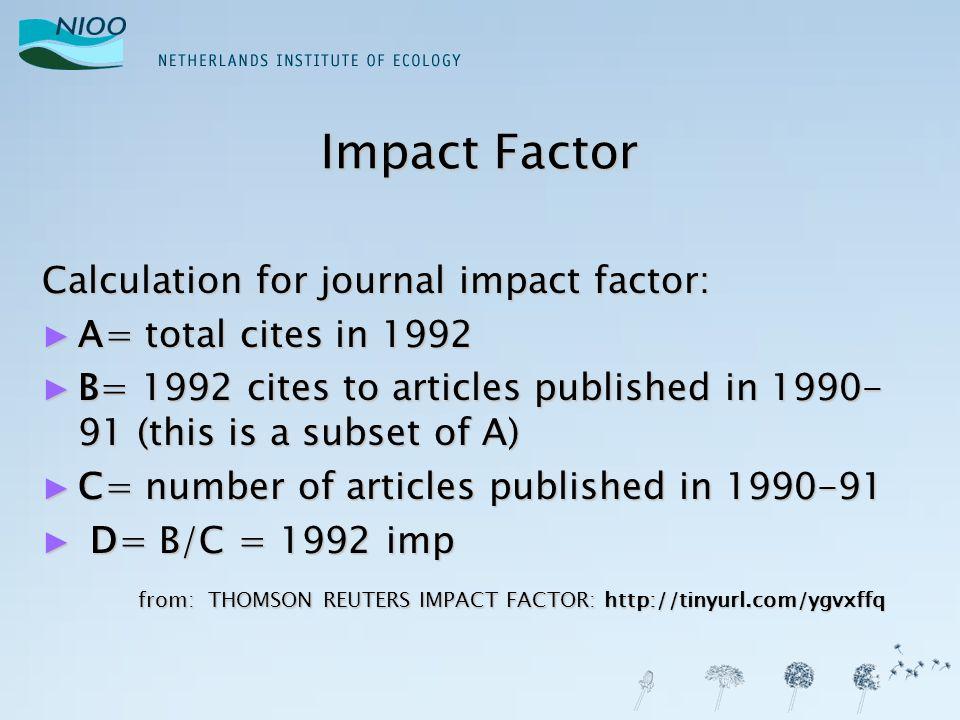 Waarom publiceren in high IF journal ► Prestige:  De JIF bepaalt niet de invloed of kwaliteit van een individueel artikel, en zelfs niet direct de kwaliteit van een tijdschrift.