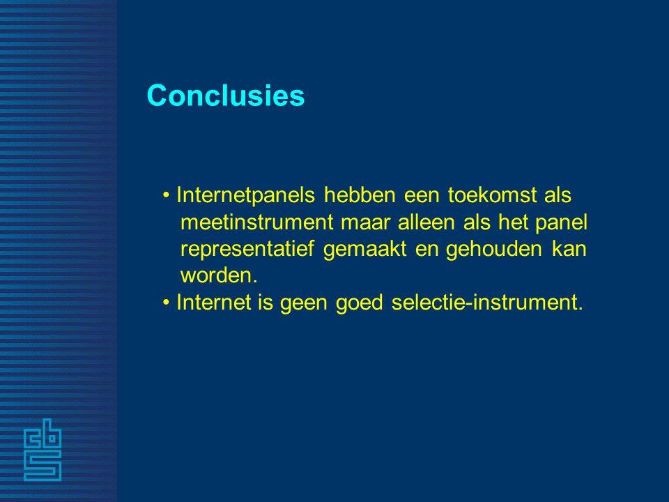Conclusies • Internetpanels hebben een toekomst als meetinstrument maar alleen als het panel representatief gemaakt en gehouden kan worden. • Internet