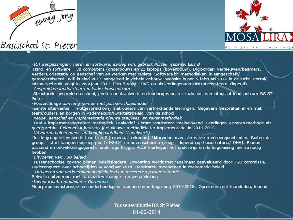 Tussenevaluatie BS St Pieter 04-02-2014 Versterken van de professionele cultuur en het persoonlijk meesterschap: - Uitvoeren Gesprekkencyclus en werken met persoonlijk portfolio (onderwijscoöperatie) IPB = integraal personeelsbeleid.