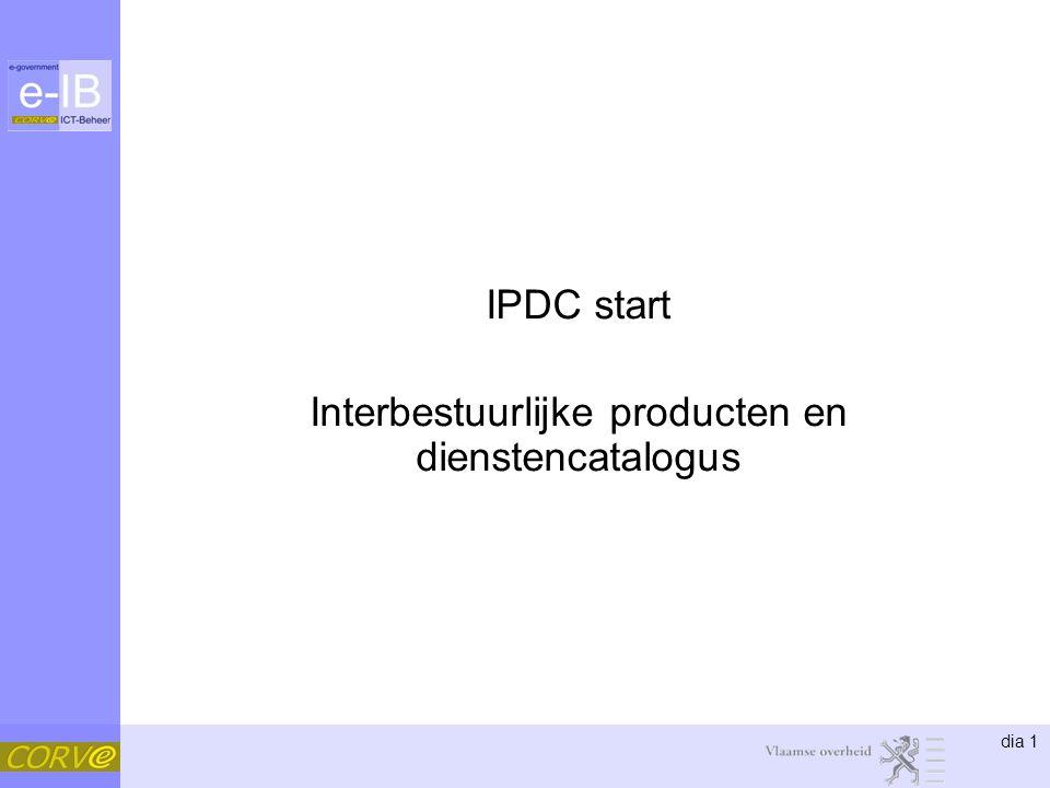 dia 42 Timing •Project –Informatiestructuur: eind mei 2011 –IPDC-Beheerloket: voorlopige versie: december 2011 –Wisselwerking •Afstemming met leveranciers lokale besturen: zomer en najaar 2011 •Afstemming met lokale en provinciale besturen: zomer en najaar 2011 •Pilootfase 2012 –IPDC-beheerloket versie 1: na pilootfase, 2012 •Dienstverlening –Wisselwerking –Aanbod 4