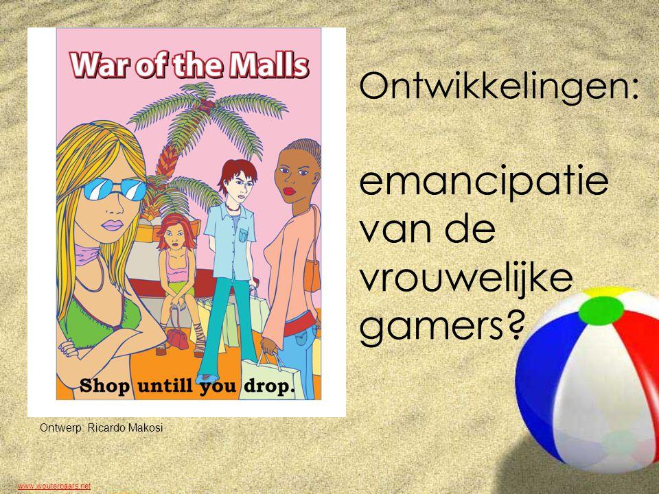 www.wouterbaars.net Ontwikkelingen: emancipatie van de vrouwelijke gamers.