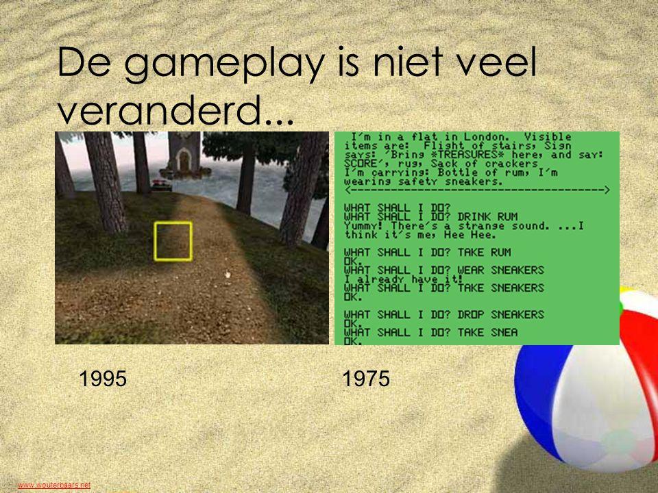 www.wouterbaars.net De gameplay is niet veel veranderd... 19951975