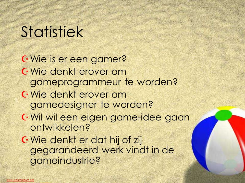 www.wouterbaars.net Statistiek ZWie is er een gamer.