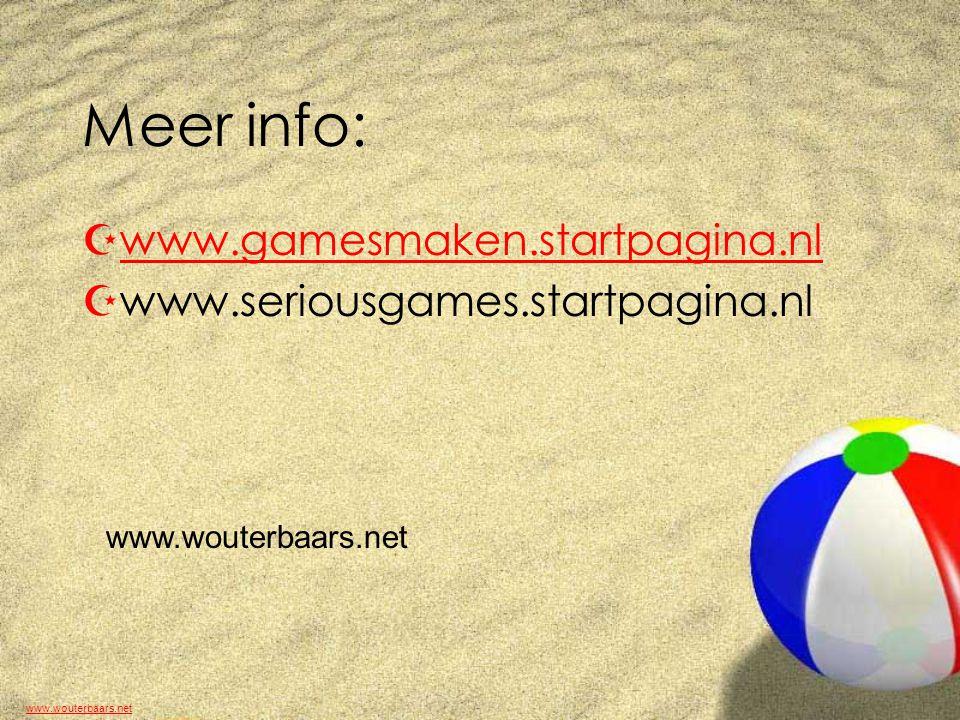 www.wouterbaars.net Meer info: Zwww.gamesmaken.startpagina.nlwww.gamesmaken.startpagina.nl Zwww.seriousgames.startpagina.nl www.wouterbaars.net