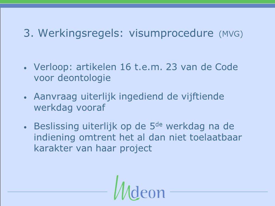 3.Werkingsregels: visumprocedure (MVG) • Verloop: artikelen 16 t.e.m.