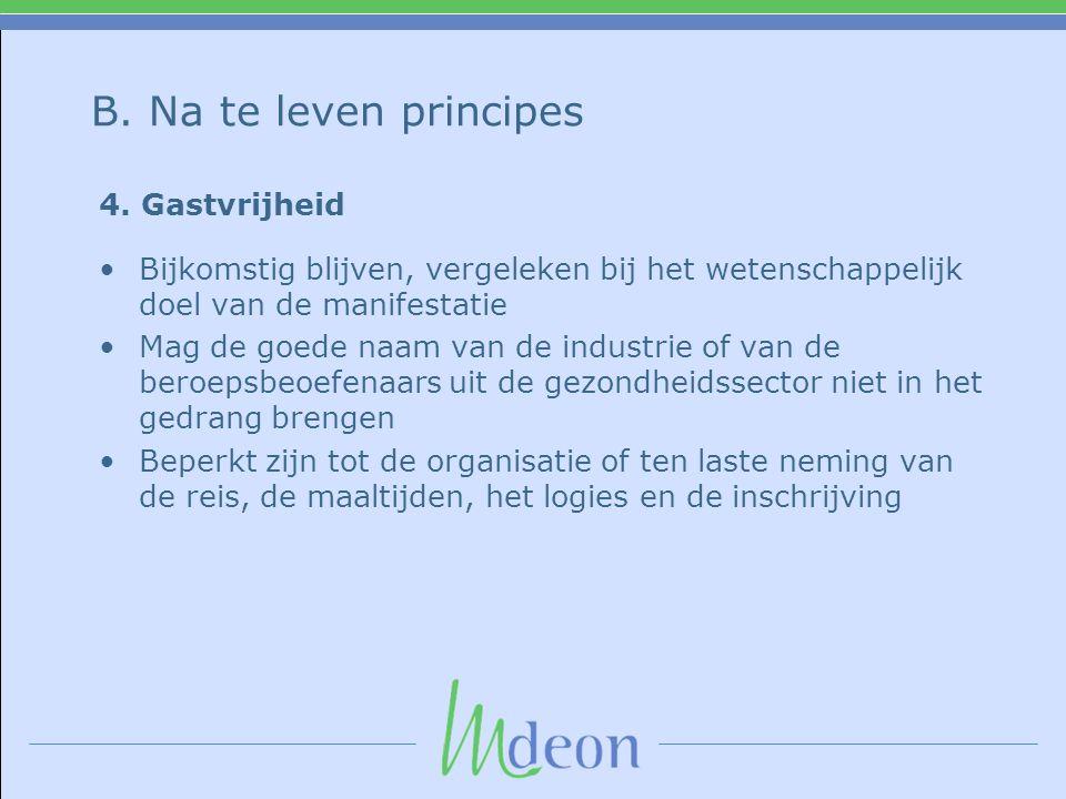 B.Na te leven principes 4.