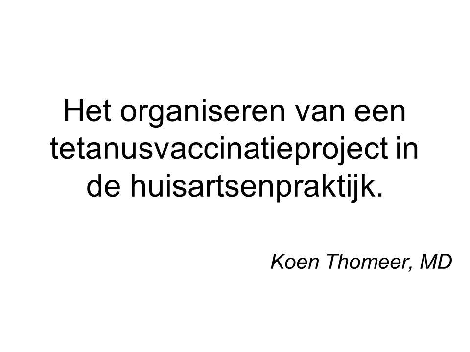 Het organiseren van een tetanusvaccinatieproject in de huisartsenpraktijk. Koen Thomeer, MD