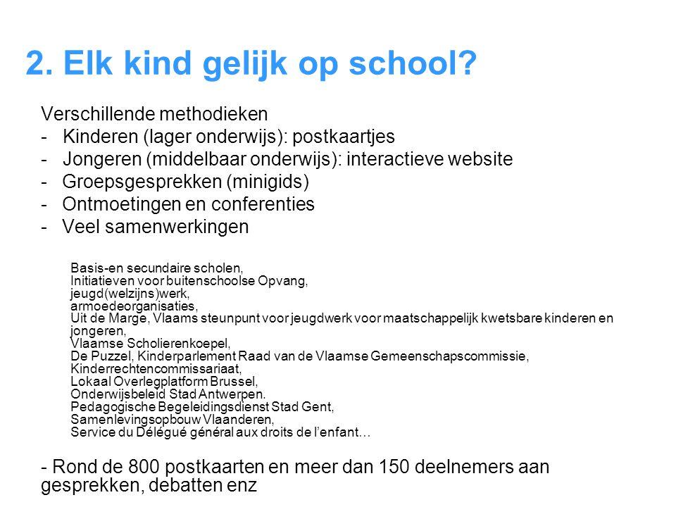 2.Elk kind gelijk op school.