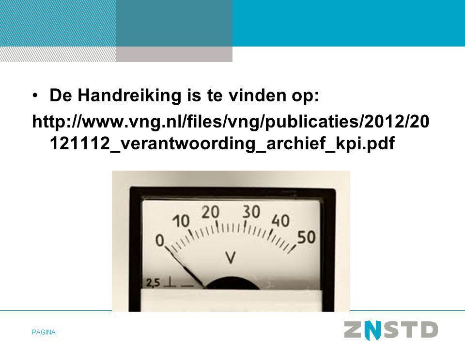 PAGINA •De Handreiking is te vinden op: http://www.vng.nl/files/vng/publicaties/2012/20 121112_verantwoording_archief_kpi.pdf