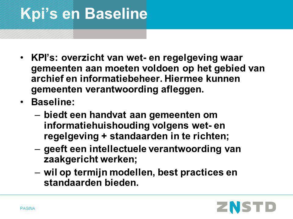 PAGINA Kpi's en Baseline •KPI's: overzicht van wet- en regelgeving waar gemeenten aan moeten voldoen op het gebied van archief en informatiebeheer. Hi