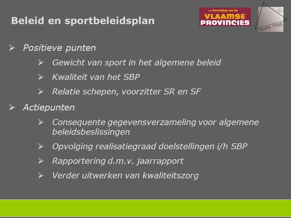 Organisatie van de sportdienst  Positieve punten  Organisatiestructuur  Financieel management (inzicht en beheer 'sport'budget)  Actiepunten  Personeelsformatie i.f.v.