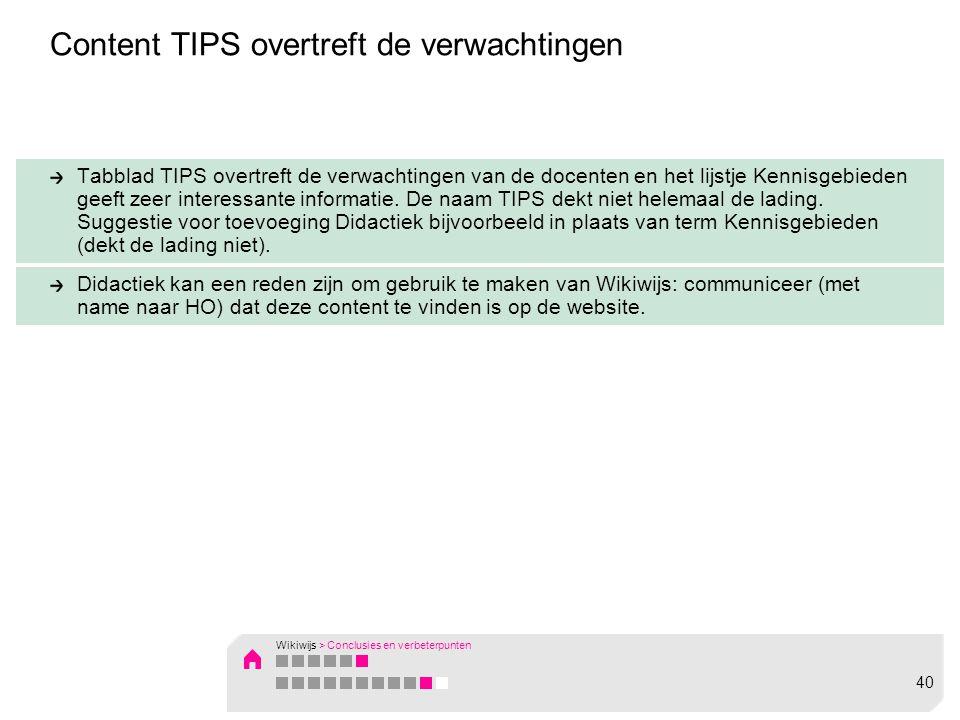 Content TIPS overtreft de verwachtingen Tabblad TIPS overtreft de verwachtingen van de docenten en het lijstje Kennisgebieden geeft zeer interessante informatie.
