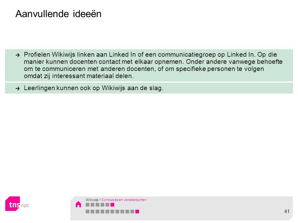 Aanvullende ideeën Profielen Wikiwijs linken aan Linked In of een communicatiegroep op Linked In.