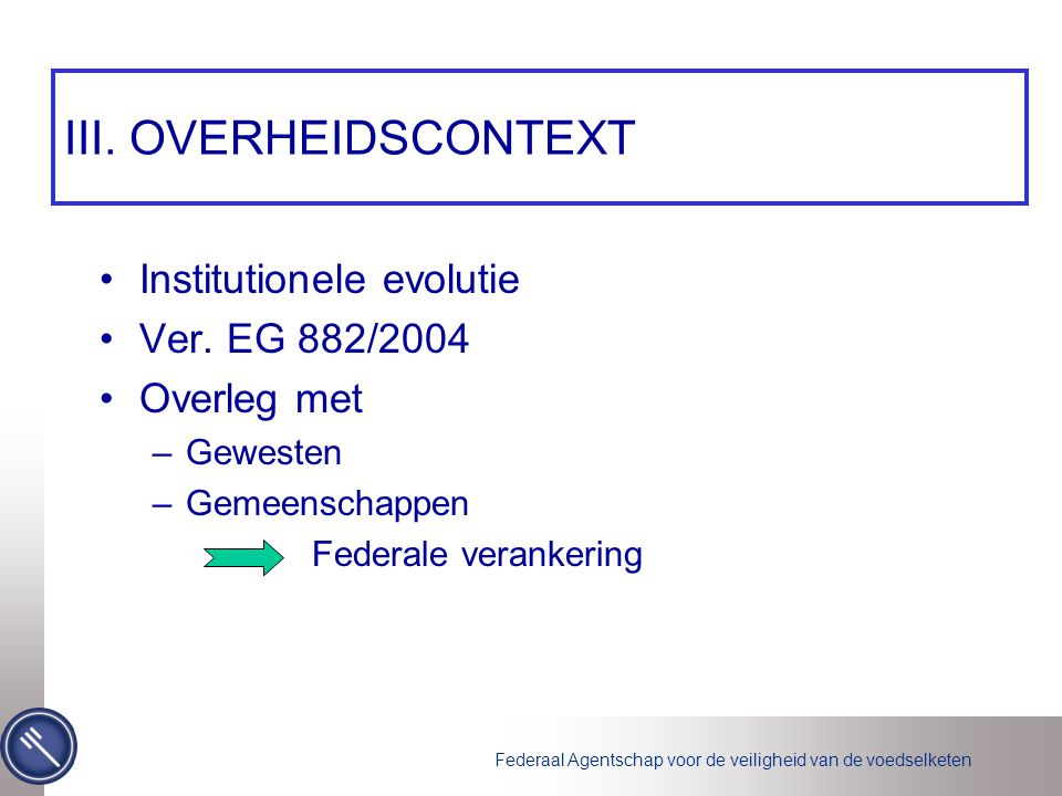 III. OVERHEIDSCONTEXT •Institutionele evolutie •Ver.