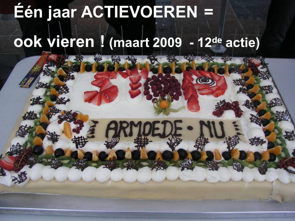 Één jaar ACTIEVOEREN = ook vieren ! (maart 2009 - 12 de actie)