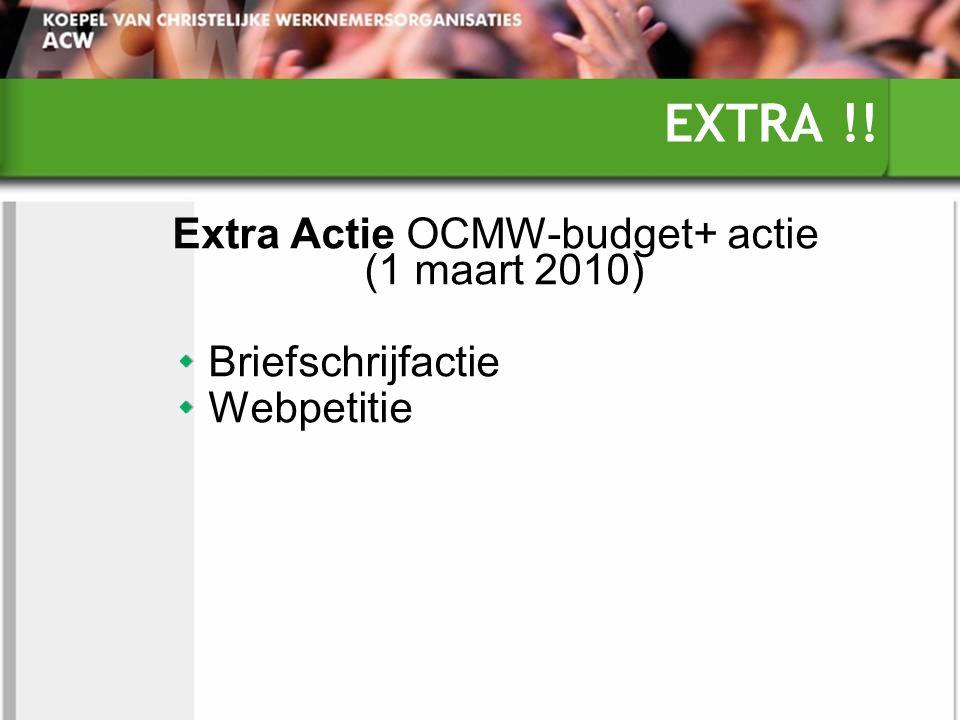 EXTRA !! Extra Actie OCMW-budget+ actie (1 maart 2010) Briefschrijfactie Webpetitie