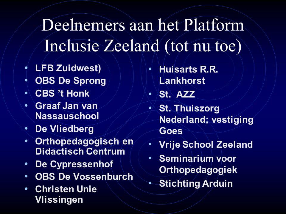 Deelnemers aan het Platform Inclusie Zeeland (tot nu toe) • LFB Zuidwest) • OBS De Sprong • CBS 't Honk • Graaf Jan van Nassauschool • De Vliedberg •