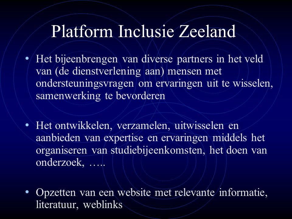 Platform Inclusie Zeeland • Het bijeenbrengen van diverse partners in het veld van (de dienstverlening aan) mensen met ondersteuningsvragen om ervarin