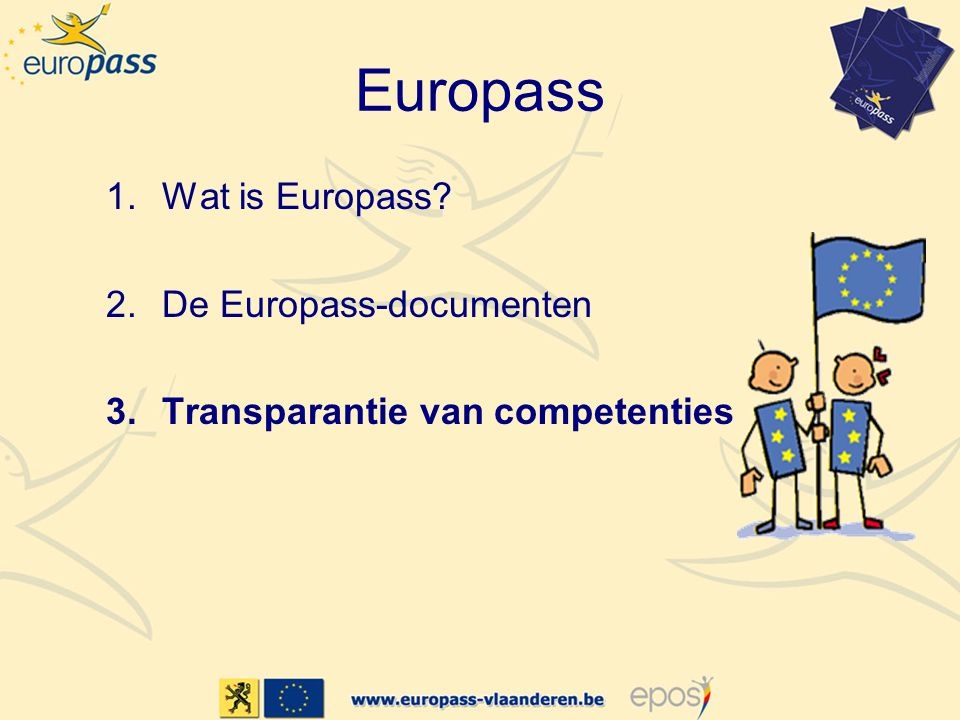 Europass 1.Wat is Europass 2.De Europass-documenten 3.Transparantie van competenties